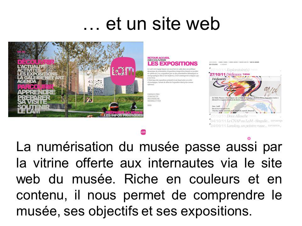 … et un site web La numérisation du musée passe aussi par la vitrine offerte aux internautes via le site web du musée. Riche en couleurs et en contenu
