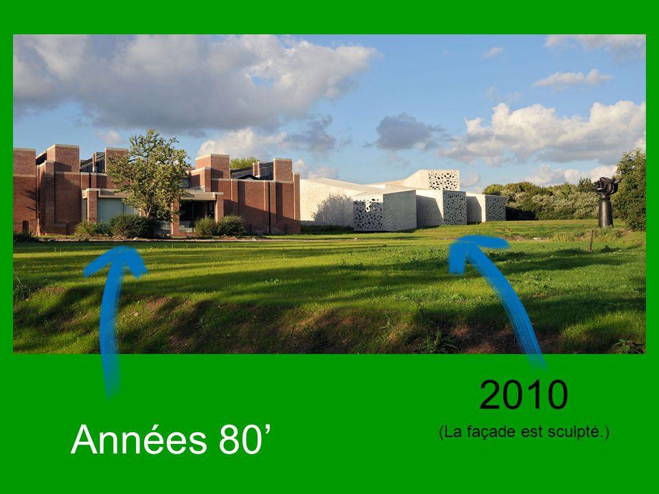 Années 80 (La façade est sculpté.) 2010