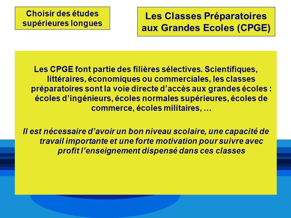 Choisir des études supérieures longues Les CPGE font partie des filières sélectives. Scientifiques, littéraires, économiques ou commerciales, les clas