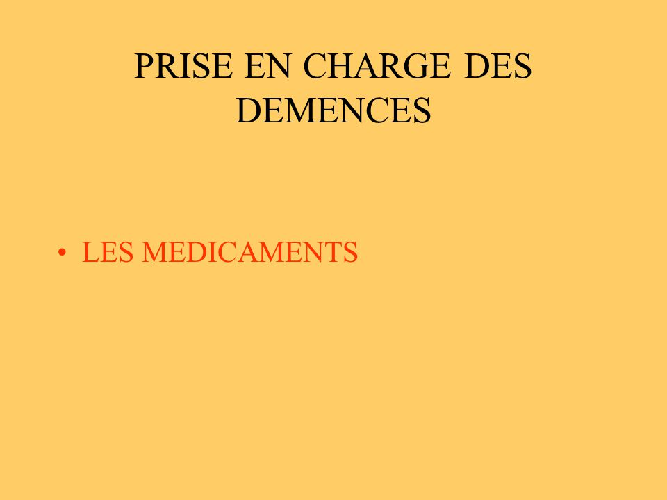 PRISE EN CHARGE DES DEMENCES LES MEDICAMENTS