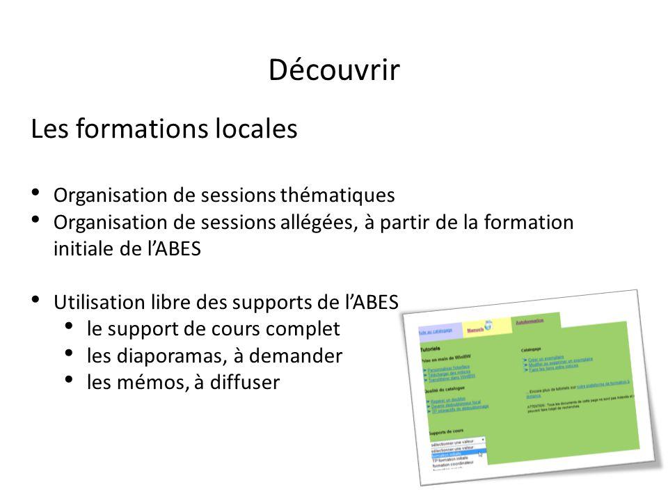 Découvrir Les formations locales Organisation de sessions thématiques Organisation de sessions allégées, à partir de la formation initiale de lABES Ut