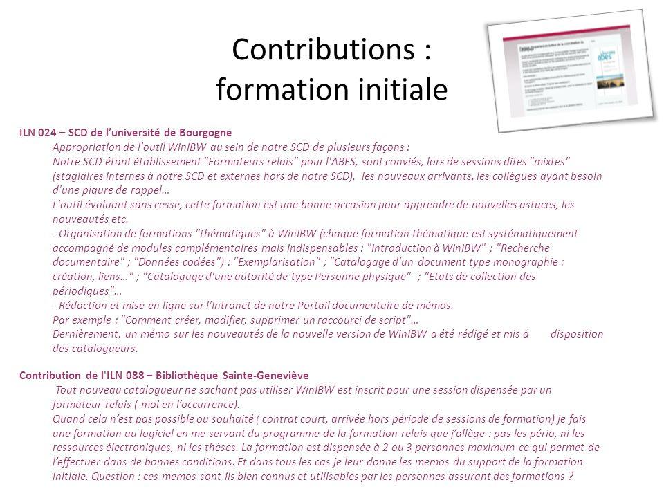Contributions : formation initiale ILN 024 – SCD de luniversité de Bourgogne Appropriation de l'outil WinIBW au sein de notre SCD de plusieurs façons