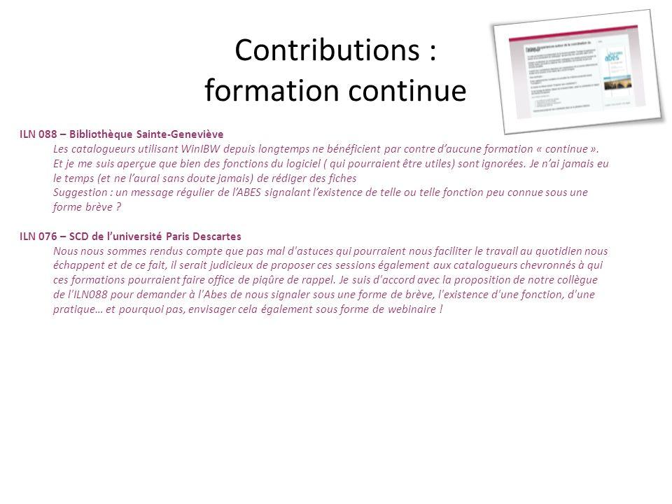 Contributions : formation continue ILN 088 – Bibliothèque Sainte-Geneviève Les catalogueurs utilisant WinIBW depuis longtemps ne bénéficient par contr