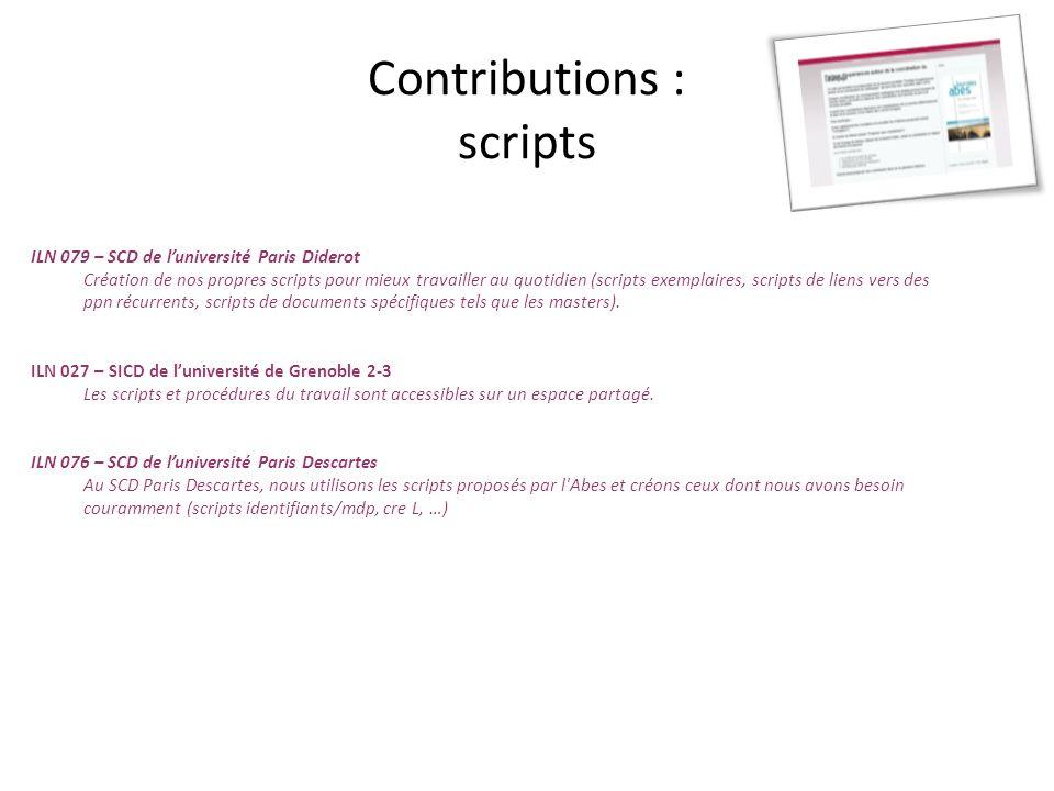 Contributions : scripts ILN 079 – SCD de luniversité Paris Diderot Création de nos propres scripts pour mieux travailler au quotidien (scripts exempla