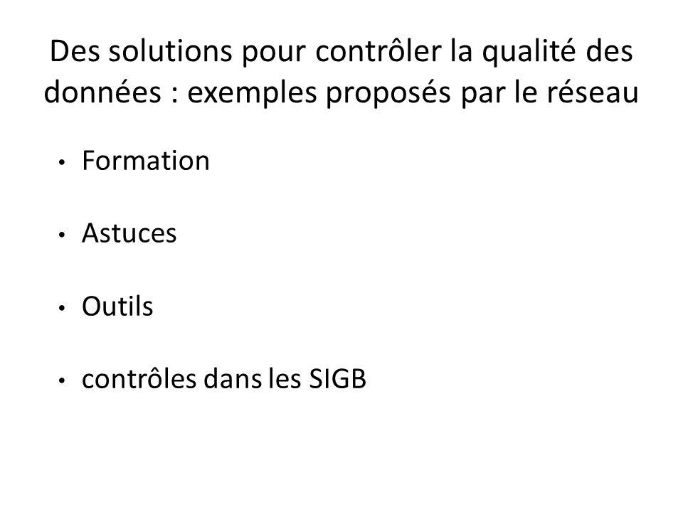 Des solutions pour contrôler la qualité des données : exemples proposés par le réseau Formation Astuces Outils contrôles dans les SIGB