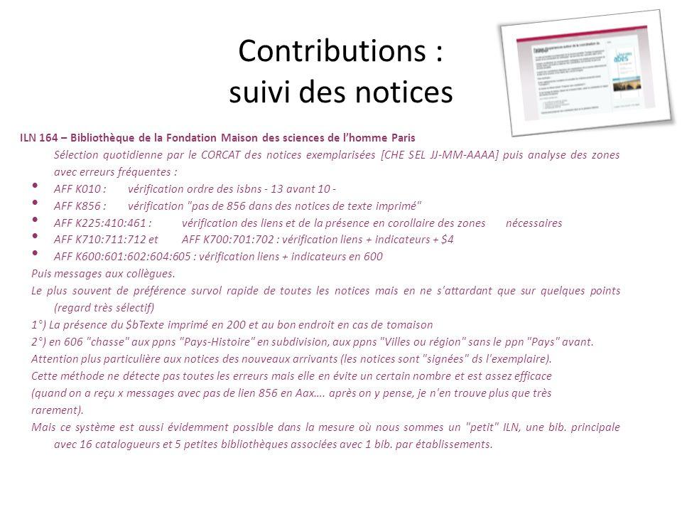 Contributions : suivi des notices ILN 164 – Bibliothèque de la Fondation Maison des sciences de lhomme Paris Sélection quotidienne par le CORCAT des n