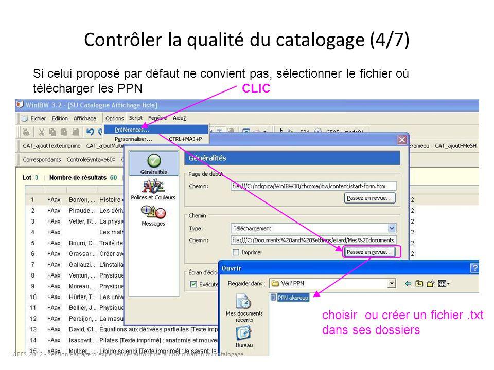 Contrôler la qualité du catalogage (4/7) Si celui proposé par défaut ne convient pas, sélectionner le fichier où télécharger les PPN CLIC choisir ou c