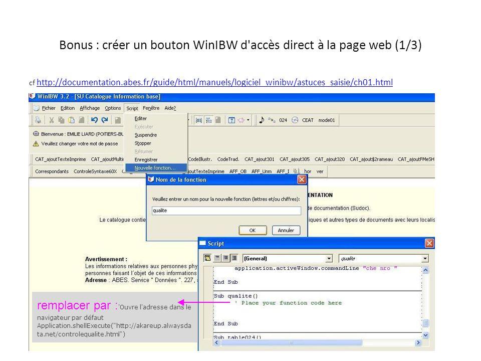 Bonus : créer un bouton WinIBW d'accès direct à la page web (1/3) cf http://documentation.abes.fr/guide/html/manuels/logiciel_winibw/astuces_saisie/ch