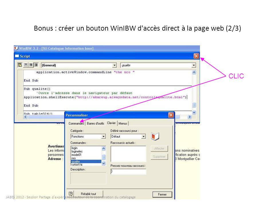 Bonus : créer un bouton WinIBW d'accès direct à la page web (2/3) CLIC JABES 2012 - Session Partage d'expériences autour de la coordination du catalog