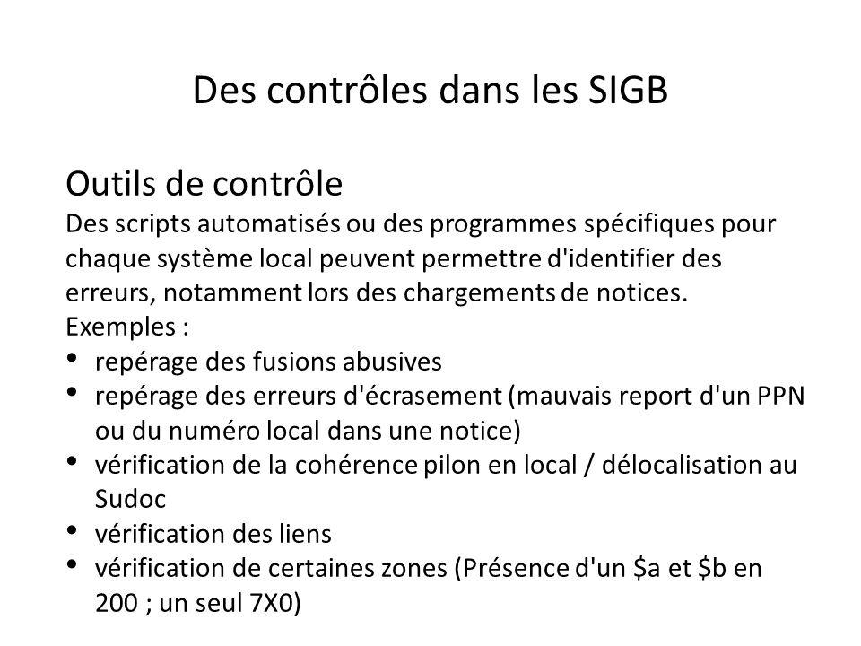Des contrôles dans les SIGB Outils de contrôle Des scripts automatisés ou des programmes spécifiques pour chaque système local peuvent permettre d'ide