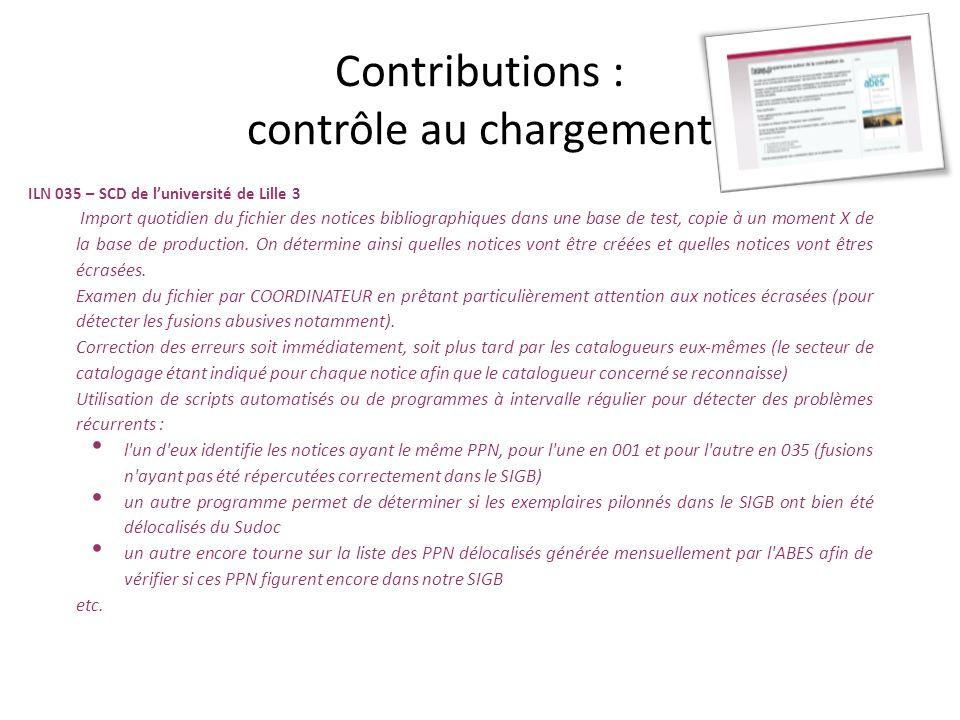 Contributions : contrôle au chargement ILN 035 – SCD de luniversité de Lille 3 Import quotidien du fichier des notices bibliographiques dans une base