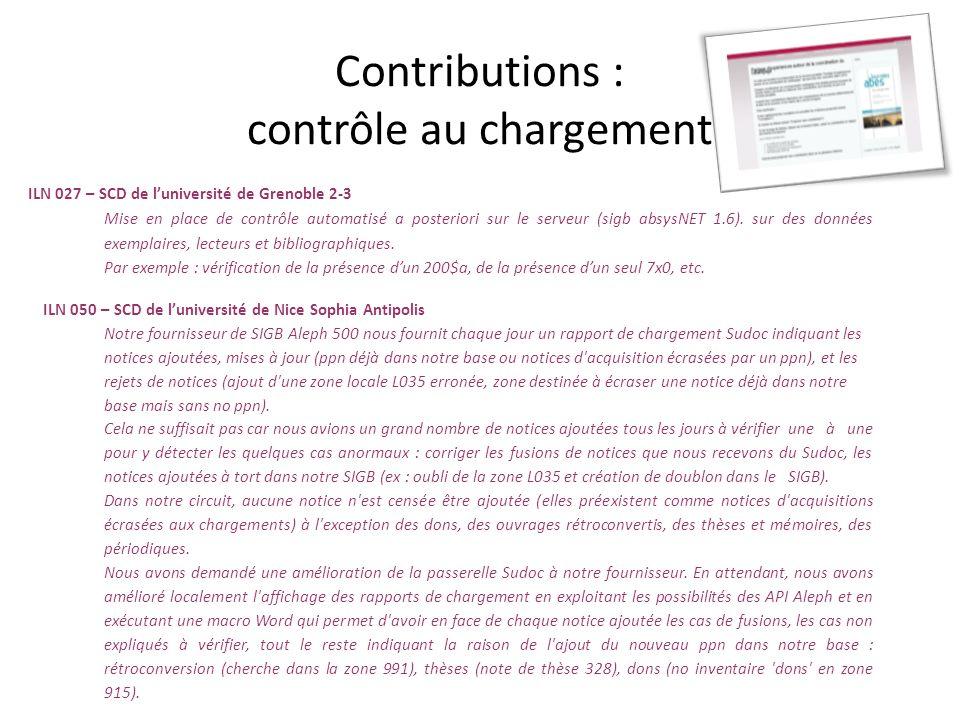Contributions : contrôle au chargement ILN 027 – SCD de luniversité de Grenoble 2-3 Mise en place de contrôle automatisé a posteriori sur le serveur (