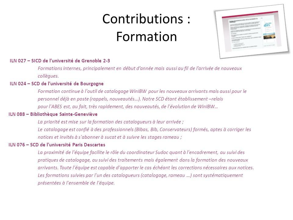 Contributions : Formation ILN 027 – SICD de luniversité de Grenoble 2-3 Formations internes, principalement en début dannée mais aussi au fil de larri