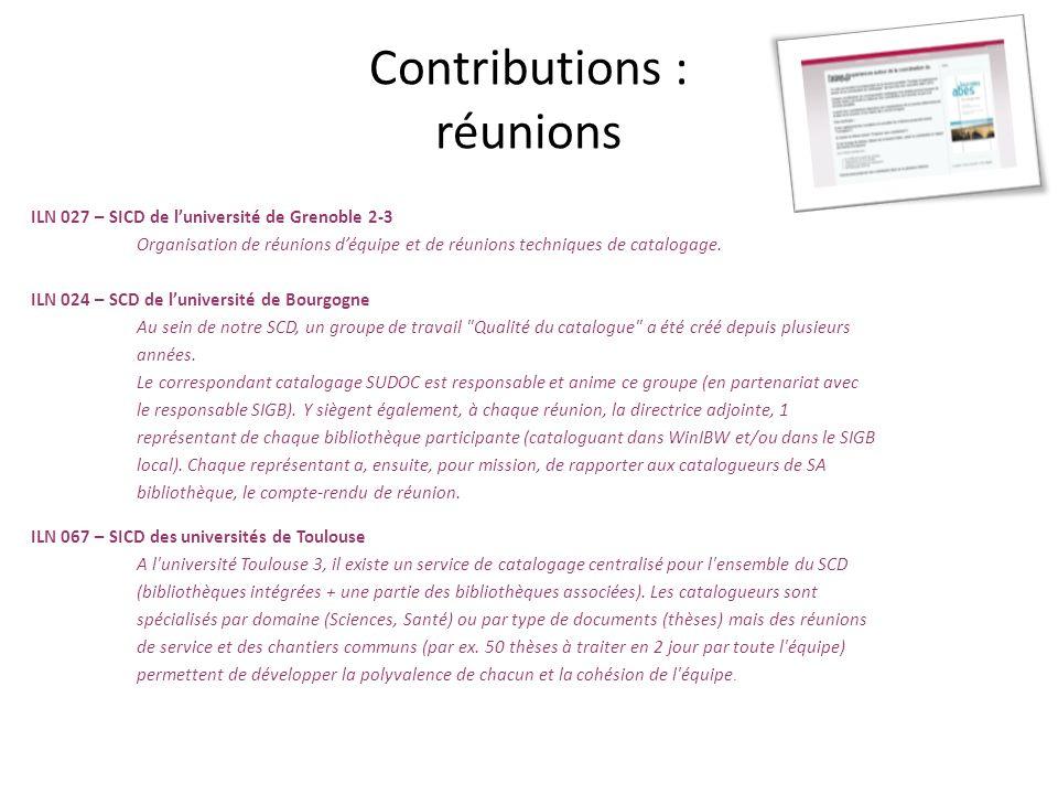 Contributions : réunions ILN 027 – SICD de luniversité de Grenoble 2-3 Organisation de réunions déquipe et de réunions techniques de catalogage. ILN 0
