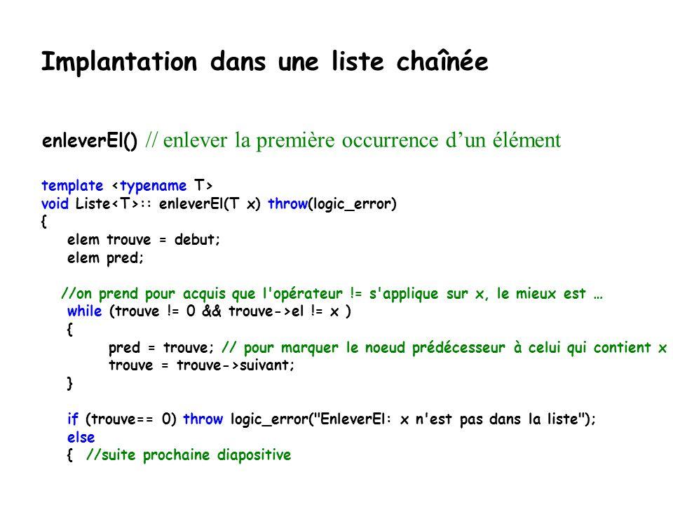Implantation dans une liste chaînée //Cas où l'ajout se fait en première position if(pos==1) { nouveau->suivant=debut; debut = nouveau; return ; } //A