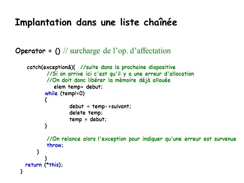 Implantation dans une liste chaînée if (source.debut== 0) debut = 0; // la liste originale est vide else { //la copie try{ //copie le permier noeud de
