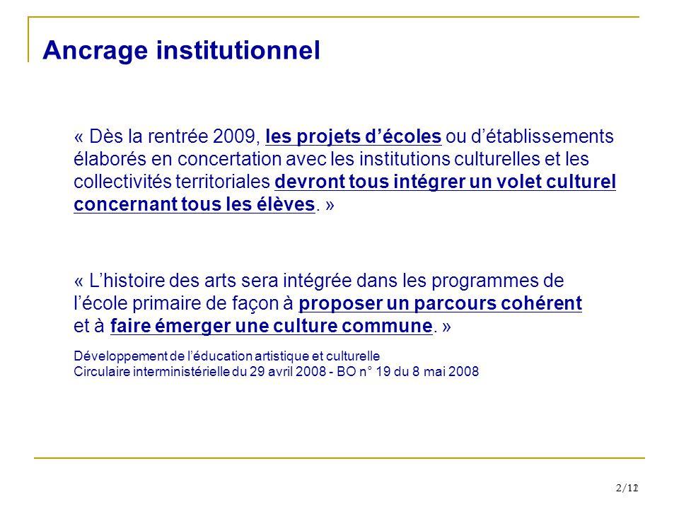 2/11 2/12 « Dès la rentrée 2009, les projets décoles ou détablissements élaborés en concertation avec les institutions culturelles et les collectivité