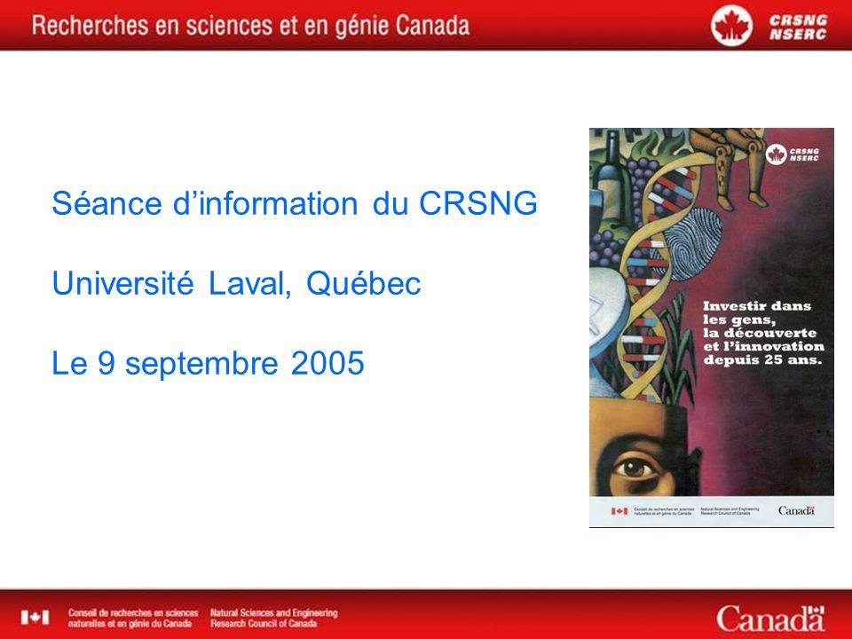 Séance dinformation du CRSNG Université Laval, Québec Le 9 septembre 2005