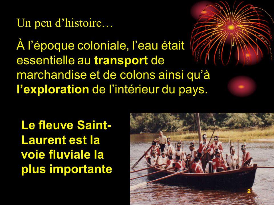 Un peu dhistoire… À lépoque coloniale, leau était essentielle au transport de marchandise et de colons ainsi quà lexploration de lintérieur du pays.