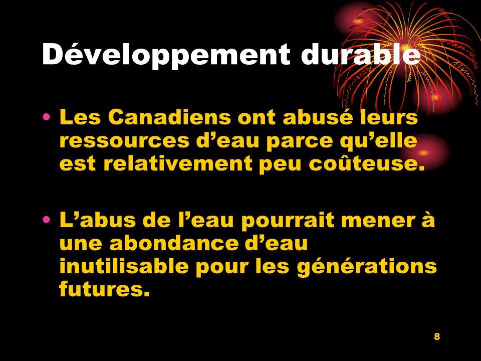Développement durable Les Canadiens ont abusé leurs ressources deau parce quelle est relativement peu coûteuse.