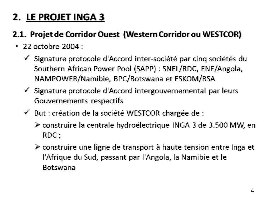 2.LE PROJET INGA 32.LE PROJET INGA 3 2.1. Projet de Corridor Ouest (Western Corridor ou WESTCOR)2.1. Projet de Corridor Ouest (Western Corridor ou WES