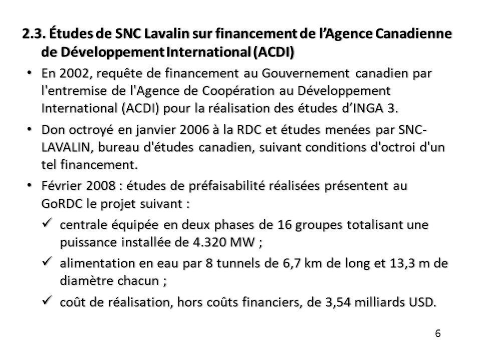 2.3. Études de SNC Lavalin sur financement de lAgence Canadienne de Développement International (ACDI) En 2002, requête de financement au Gouvernement
