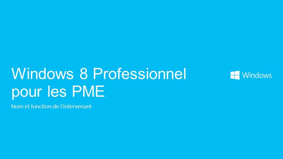 Nom et fonction de l'intervenant Windows 8 Professionnel pour les PME