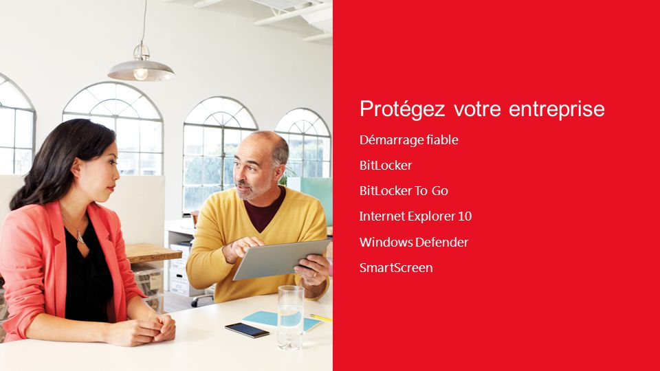 Protégez votre entreprise Démarrage fiable BitLocker BitLocker To Go Internet Explorer 10 Windows Defender SmartScreen