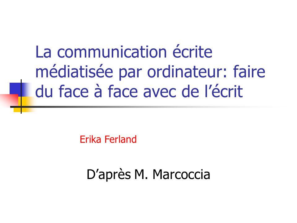 La communication écrite médiatisée par ordinateur: faire du face à face avec de lécrit Daprès M.
