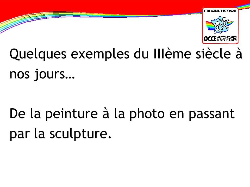 Quelques exemples du IIIème siècle à nos jours… De la peinture à la photo en passant par la sculpture.