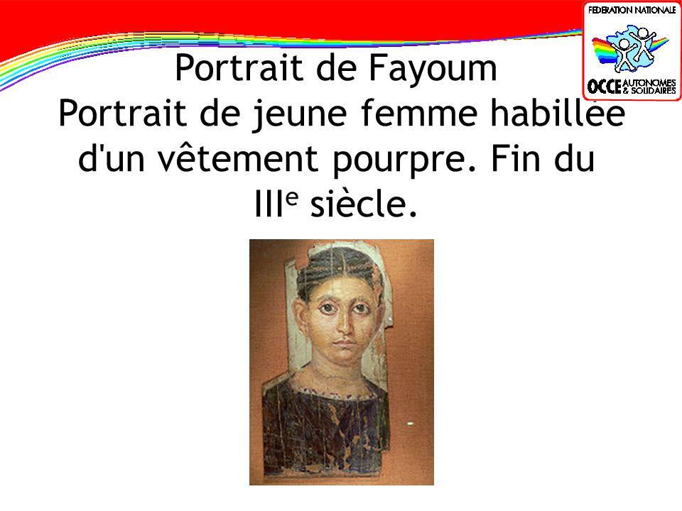 Portrait de Fayoum Portrait de jeune femme habillée d'un vêtement pourpre. Fin du III e siècle.