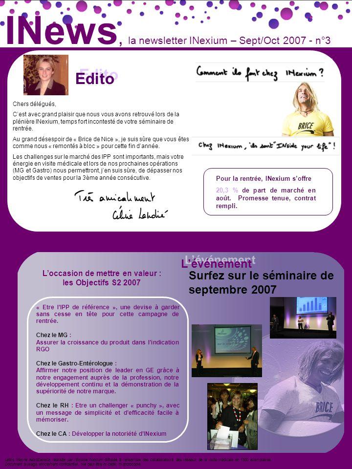 INews, la newsletter INexium – Sept/Oct 2007 - n°3 Lettre interne AstraZeneca réalisée par lEquipe INexium diffusée à lensemble des collaborateurs des