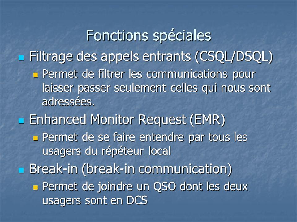 Fonctions spéciales Filtrage des appels entrants (CSQL/DSQL) Filtrage des appels entrants (CSQL/DSQL) Permet de filtrer les communications pour laisser passer seulement celles qui nous sont adressées.