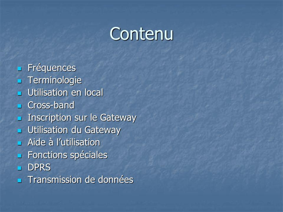 Utilisation du Gateway 1- Appel dune personne en particulier 1- Appel dune personne en particulier Permet de rejoindre un radioamateur peu importe où il se trouve, sans avoir à connaître son répéteur local Permet de rejoindre un radioamateur peu importe où il se trouve, sans avoir à connaître son répéteur local 2- Appel sur répéteur distant 2- Appel sur répéteur distant Permet de faire un appel général sur un répéteur spécifique Permet de faire un appel général sur un répéteur spécifique 3- Lien entre répéteurs (avec restriction) 3- Lien entre répéteurs (avec restriction) Permet détablir un lien sur demande avec un autre répéteur Permet détablir un lien sur demande avec un autre répéteur 4- Liens vers un réflecteur 4- Liens vers un réflecteur Permet de relier le répéteur à une conférence Permet de relier le répéteur à une conférence