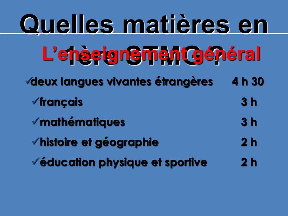 Quelles matières en 1ère STMG ? deux langues vivantes étrangères 4 h 30 deux langues vivantes étrangères 4 h 30 français 3 h français 3 h mathématique