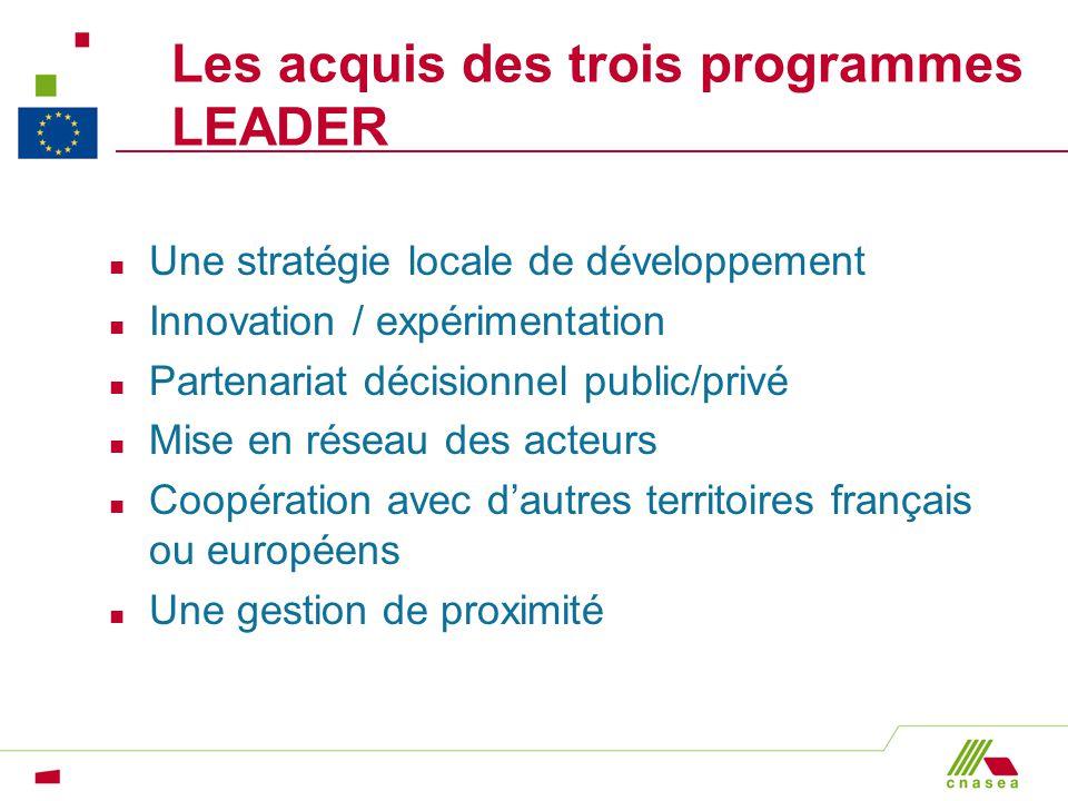 Les acquis des trois programmes LEADER n Une stratégie locale de développement n Innovation / expérimentation n Partenariat décisionnel public/privé n