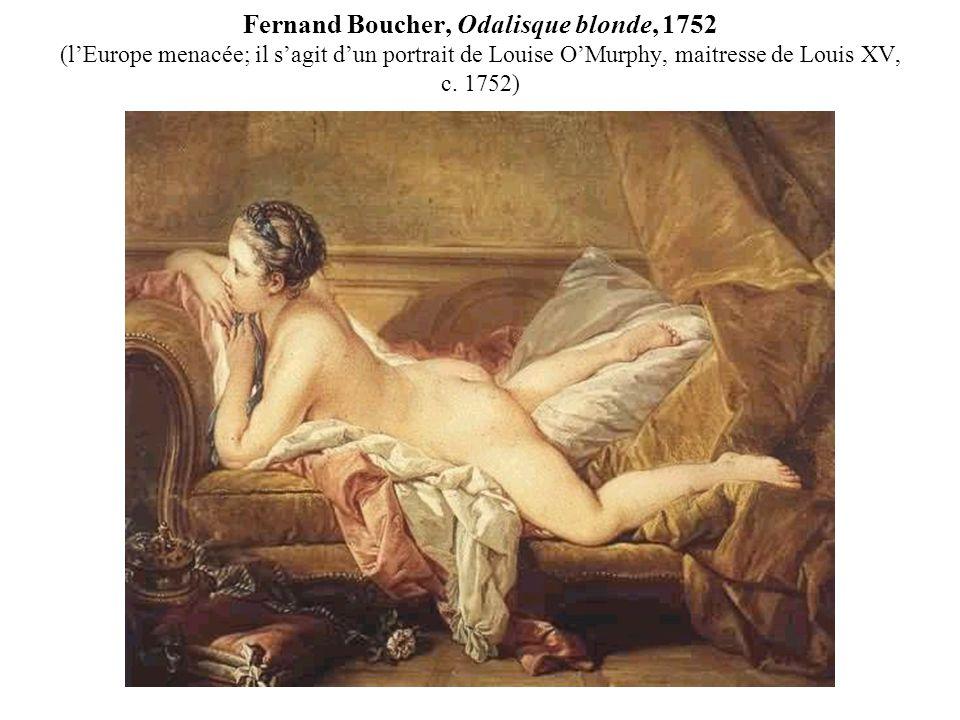 Fernand Boucher, Odalisque blonde, 1752 (lEurope menacée; il sagit dun portrait de Louise OMurphy, maitresse de Louis XV, c.