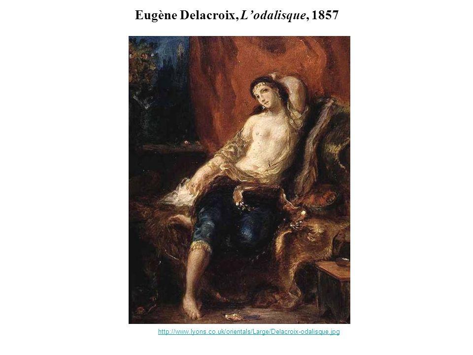 Eugène Delacroix, Lodalisque, 1857 http://www.lyons.co.uk/orientals/Large/Delacroix-odalisque.jpg