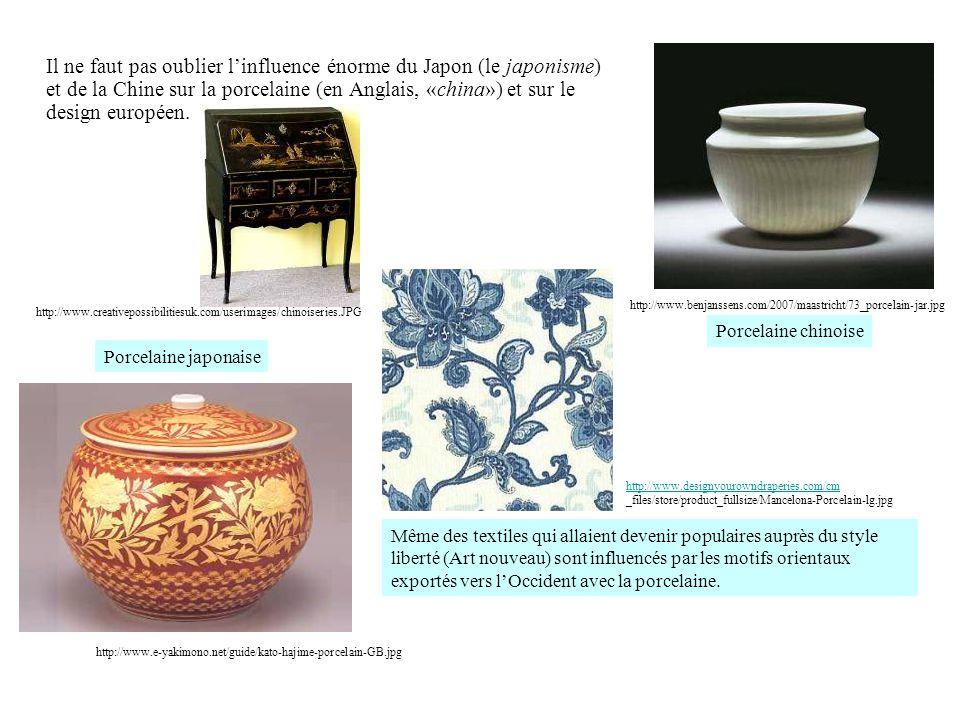 Il ne faut pas oublier linfluence énorme du Japon (le japonisme) et de la Chine sur la porcelaine (en Anglais, «china») et sur le design européen.