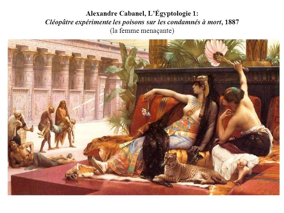 Alexandre Cabanel, LÉgyptologie 1: Cléopâtre expérimente les poisons sur les condamnés à mort, 1887 (la femme menaçante)