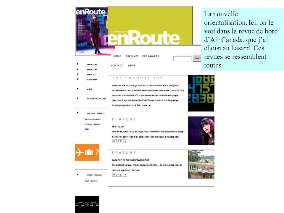 La nouvelle orientalisation. Ici, on le voit dans la revue de bord dAir Canada, que jai choisi au hasard. Ces revues se ressemblent toutes.