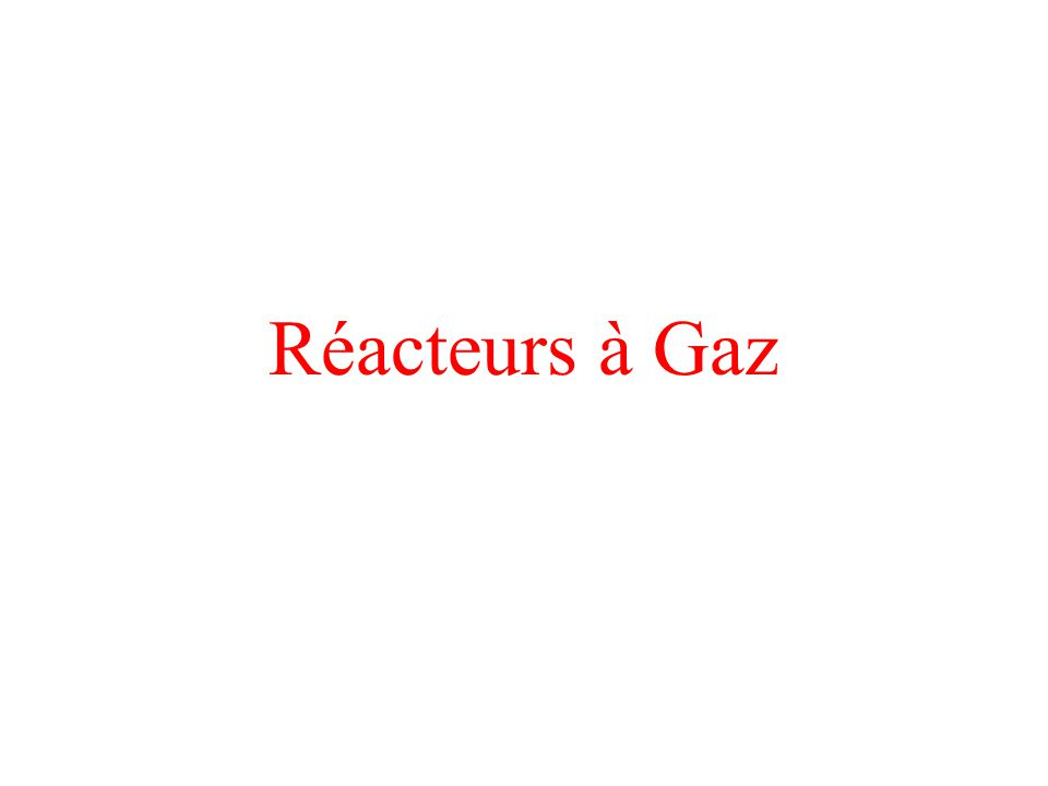 Réacteurs à Gaz