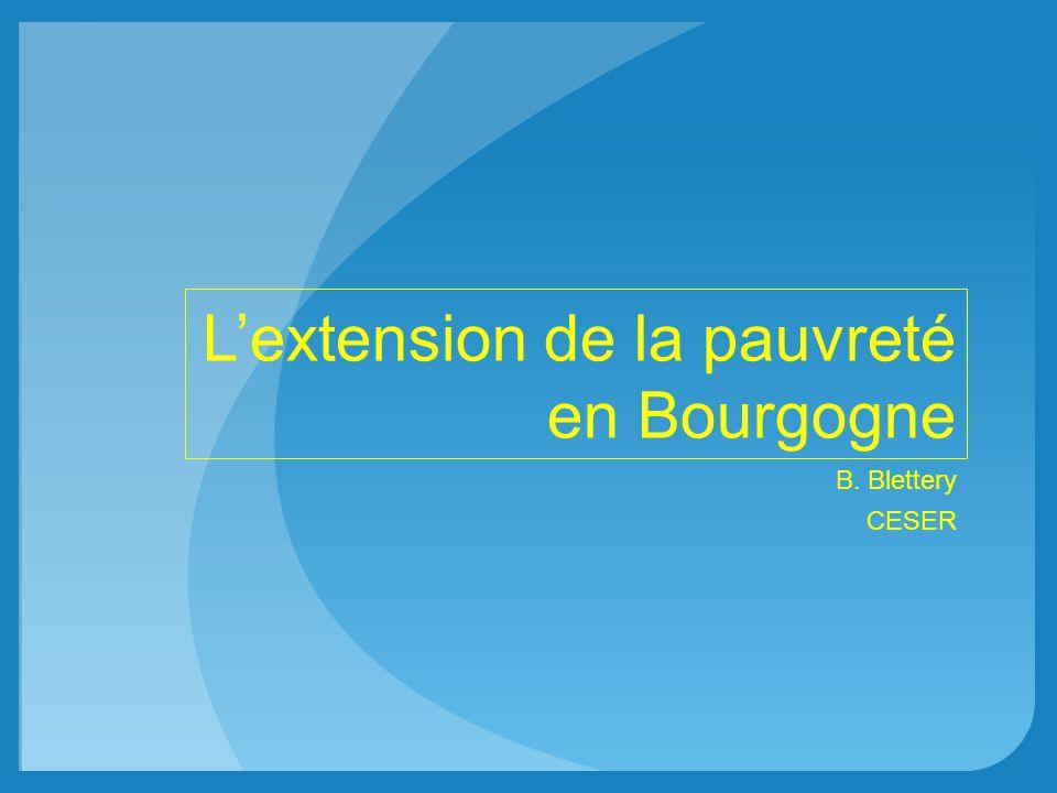 Lextension de la pauvreté en Bourgogne B. Blettery CESER