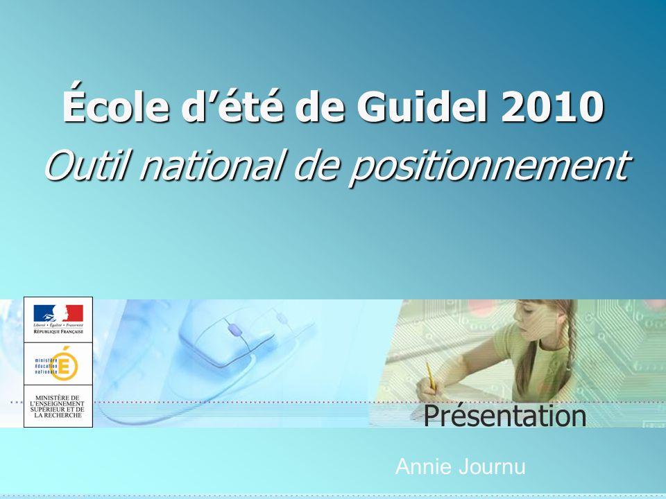École dété de Guidel 2010 Outil national de positionnement Présentation Annie Journu