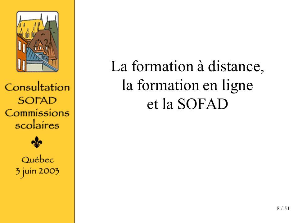 8 / 51 La formation à distance, la formation en ligne et la SOFAD