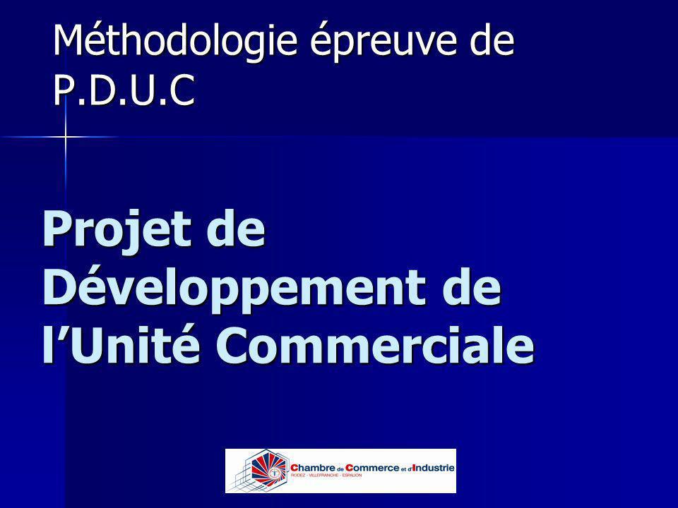 Lycée B de Perthes - Abbeville Lycée De Gaulle - Vannes Méthodologie épreuve de P.D.U.C Projet de Développement de lUnité Commerciale