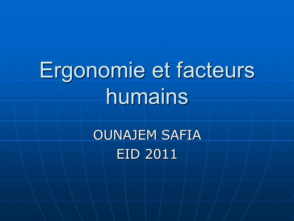 Ergonomie et facteurs humains OUNAJEM SAFIA EID 2011