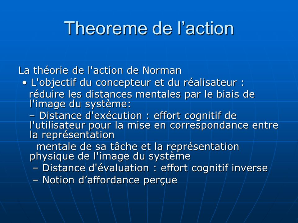 Theoreme de laction La théorie de l'action de Norman L'objectif du concepteur et du réalisateur : L'objectif du concepteur et du réalisateur : réduire