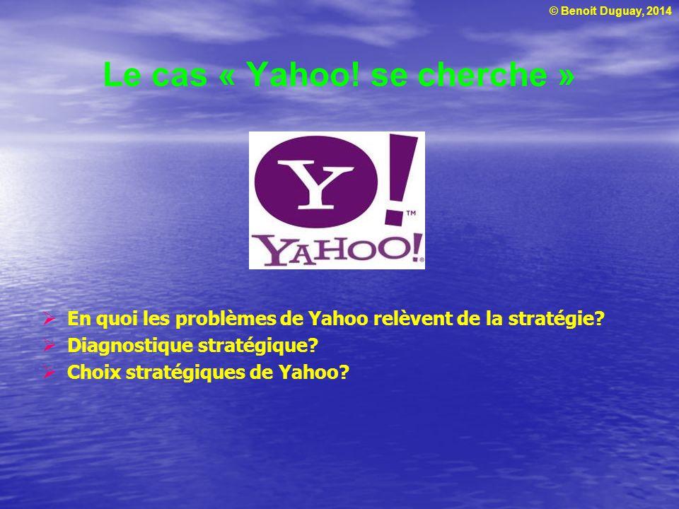 © Benoit Duguay, 2014 Le cas « Yahoo.