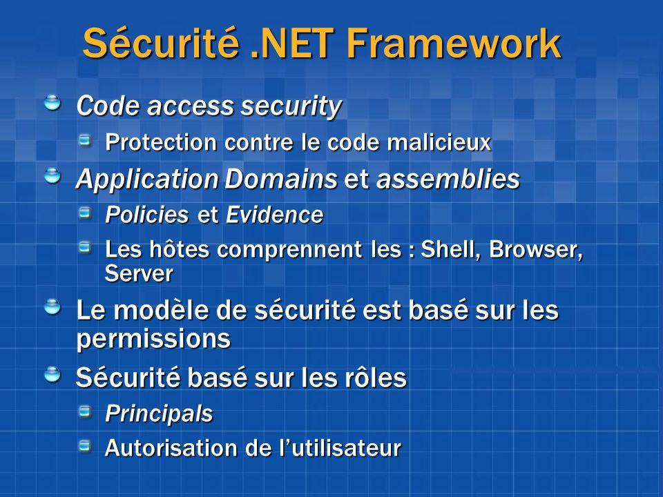 Sécurité.NET Framework Sécurité.NET Framework Code access security Protection contre le code malicieux Application Domains et assemblies Policies et E
